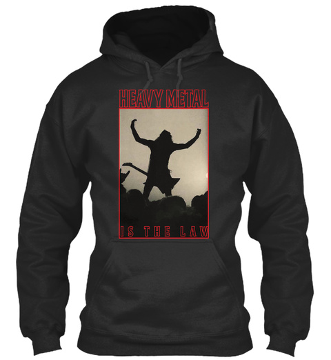 Heavy Metal Is The Law Hoodie Jet Black Sweatshirt Front