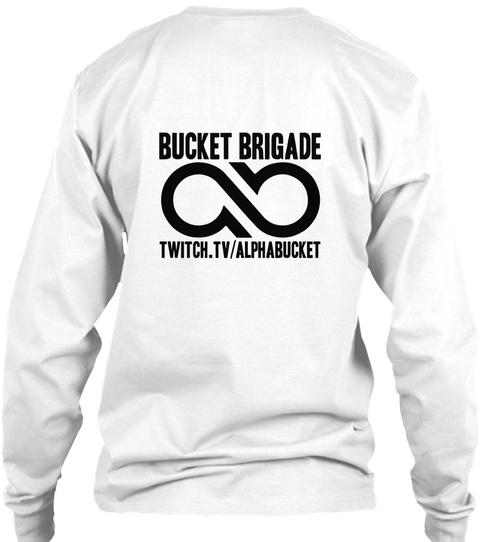 Bucket Brigade Twitch.Tv/Alphabucket White T-Shirt Back