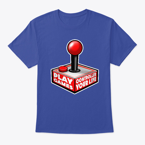 Play Games, Controller Your Life T Shirt Deep Royal T-Shirt Front