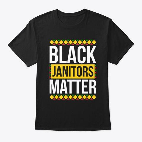 Black Janitors Matter Pride Shirt Black T-Shirt Front