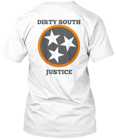 Dirty South Justice White T-Shirt Back