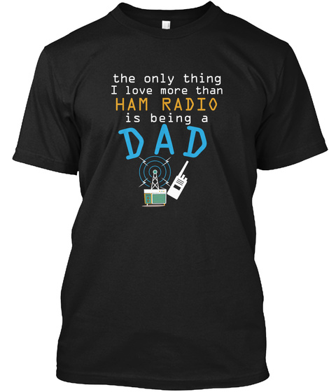 Funny Dad Ham Radio Fathers Day Black T-Shirt Front