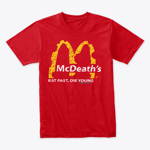 Mc Death's Eat Fast, Die Young Red T-Shirt Front
