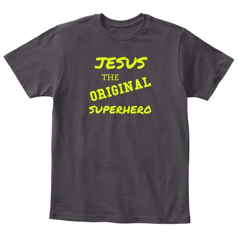 Jesus The Original Superhero Heathered Charcoal  T-Shirt Front