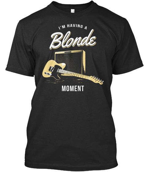 I M Having A Blonde Moment Black T-Shirt Front