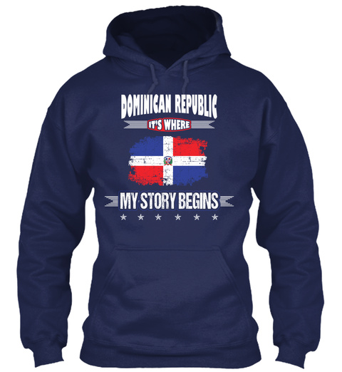 Dominican Republic Its Where My Story Begins Navy Sweatshirt Front