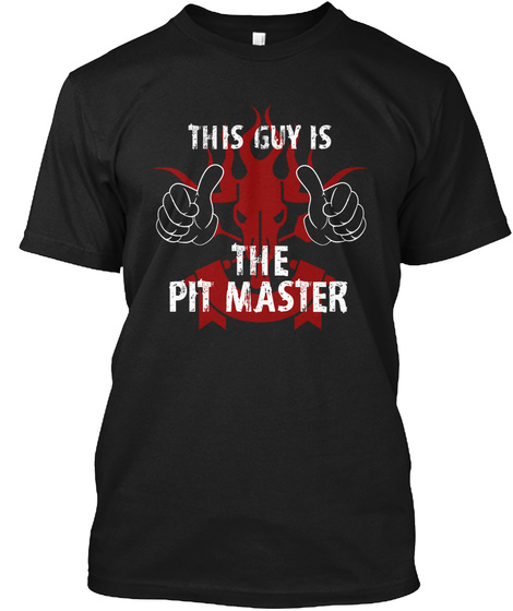 This Guy Is The Pit Master Black T-Shirt Front
