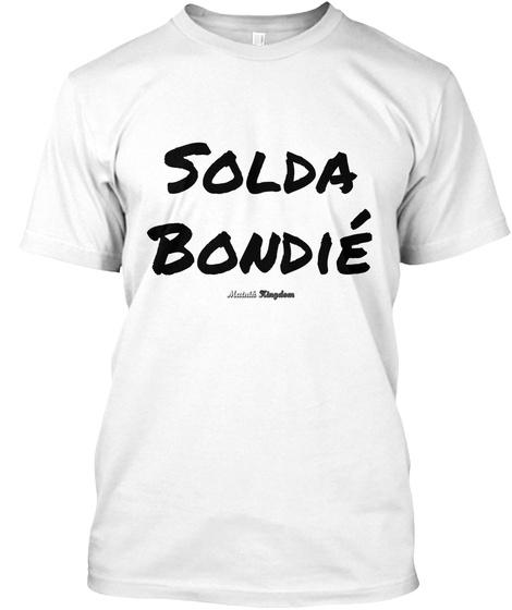 Solda Bondie Kingdom White T-Shirt Front