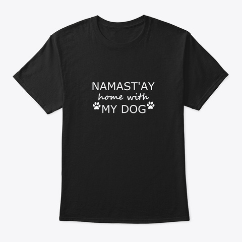 Namastay Home With My Dog Funny Yoga Black T-Shirt Front
