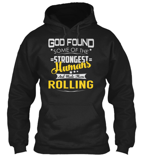 Rolling   Strongest Humans Black T-Shirt Front