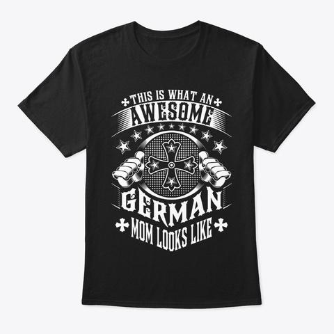 Awesome German Mom Looks Like Shirt Black T-Shirt Front