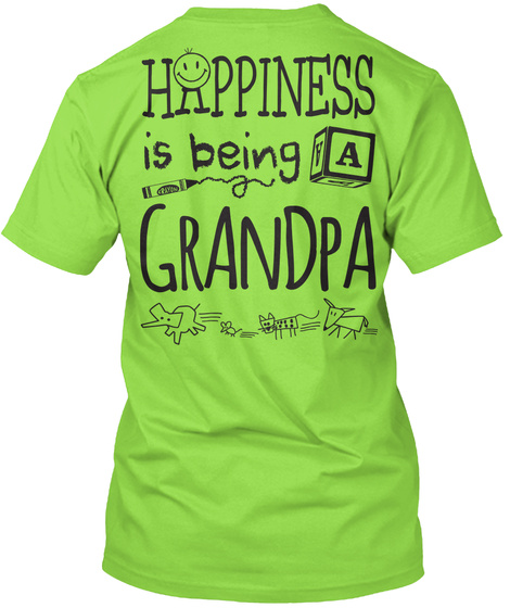 Happy Grandpa Happiness Is Being A Grandpa Lime T-Shirt Back