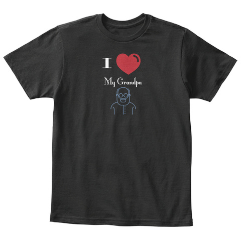 I My Grandpa Black T-Shirt Front