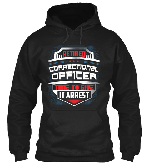 Retired Correctional Officer Time To Give It Rest Black T-Shirt Front