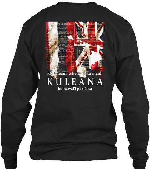 Ke Kuleana O Kanaka Maoli Kuleana Ko Hawai'i Pae Aina Black Long Sleeve T-Shirt Back