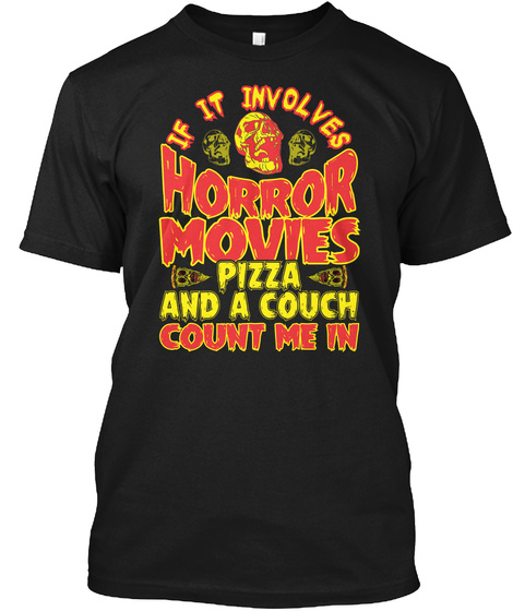 Horror Movie And Pizza A Funny Gift Black T-Shirt Front
