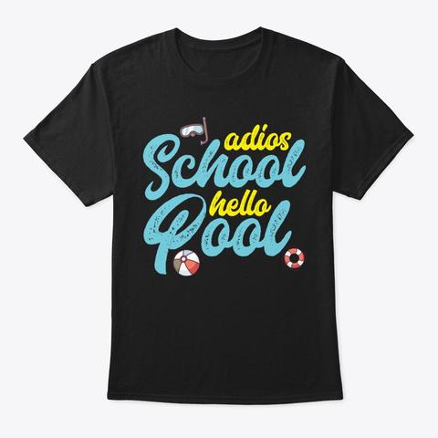Adios School Hello Pool Teacher Summer Black T-Shirt Front