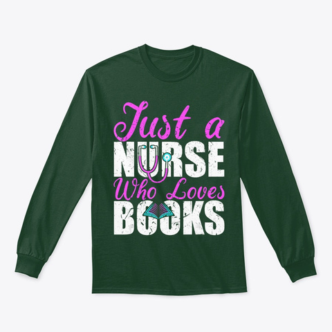 Just A Nurse Who Loves Books Rn Fun Forest Green T-Shirt Front