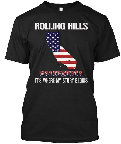 Rolling Hills Ca   Story Begins Black T-Shirt Front