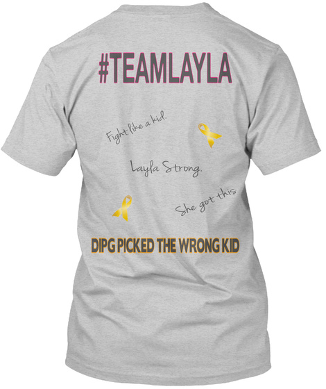 #Teamlayla Dipg Picked The Wrong Kid Light Steel T-Shirt Back