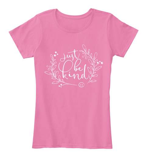 Just Be Kind True Pink T-Shirt Front