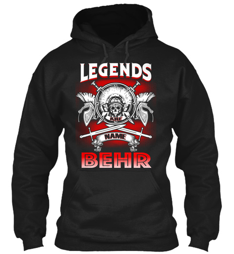 Legends Are Name Behr  Black T-Shirt Front