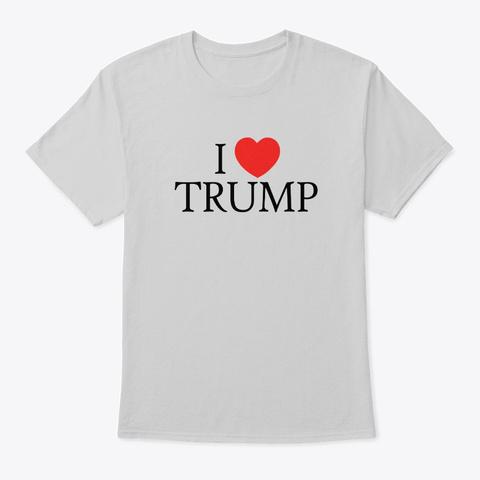 I Heart Trump Merchandise Light Steel T-Shirt Front