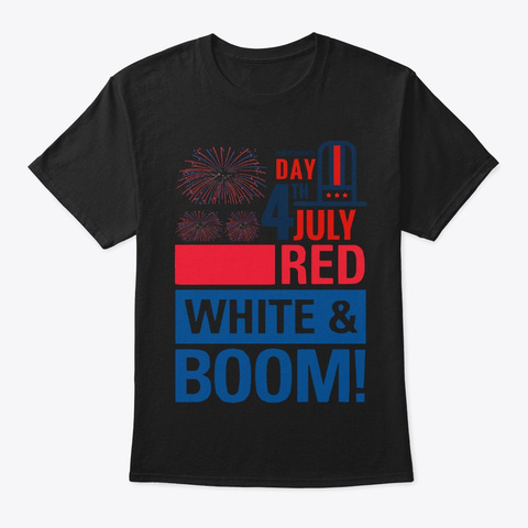 Red, White &Amp; Boom 4th July T Shirt Black T-Shirt Front