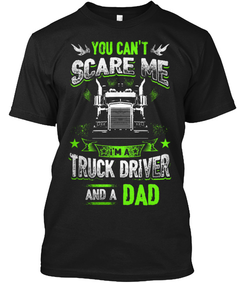 19d715e3 Trucker Shirts For Men, Trucker Dads - You can't scare me I'm a ...