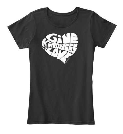 Give Kindness & Love Black Women's T-Shirt Front