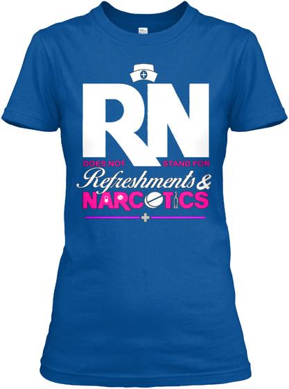 Rn Refreshments & Narcotics Royal T-Shirt Front