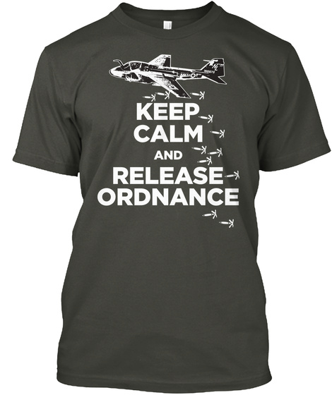 Keep Calm And Release Ordnanace  Smoke Gray T-Shirt Front