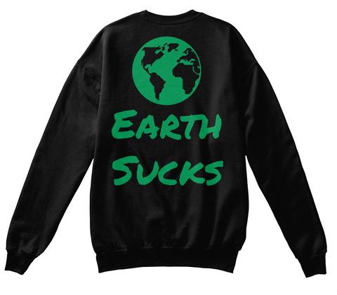 Earth Sucks Black T-Shirt Back