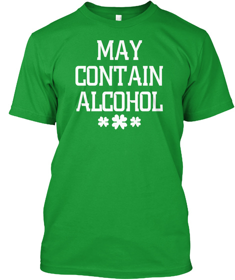 May Contain Alcohol Kelly Green T-Shirt Front