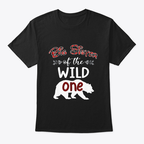Big Sister Bear Of The Wild One Birthday Black T-Shirt Front
