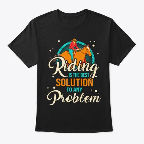 Horseback Riding Lover Gift, Solution Of Black T-Shirt Front