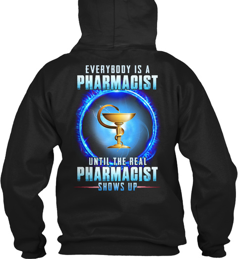 The Real Pharmacist Shows Up Black T-Shirt Back