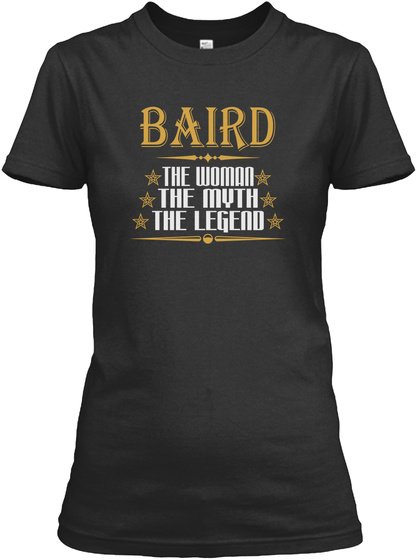 Baird  The Woman  The Myth  The Legend Black T-Shirt Front