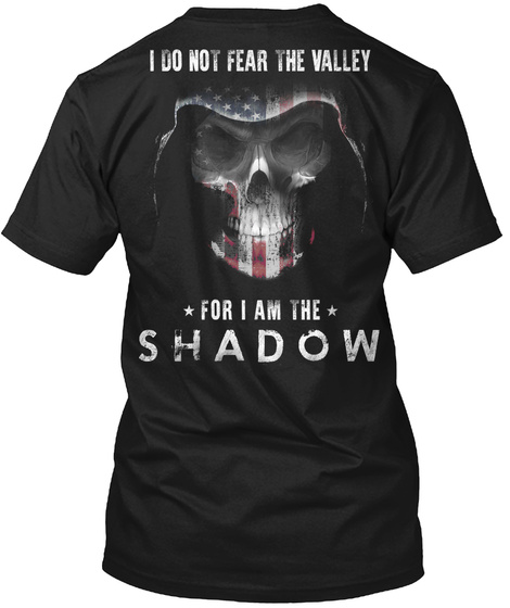 American Reaper I Do Not Fear The Valley For I Am The Shadow T-Shirt Back