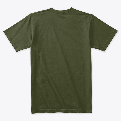 An Error Occurred. Please Check Your Internet Connection. Military Green T-Shirt Back