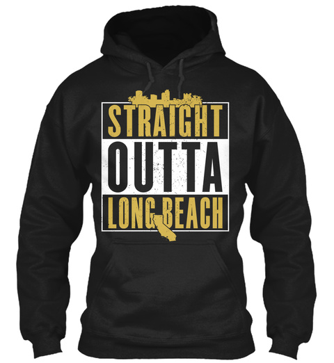 Straight Outta Long Beach  Black T-Shirt Front