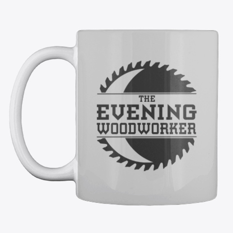 Evening Woodworker Mug Light Grey T-Shirt Front