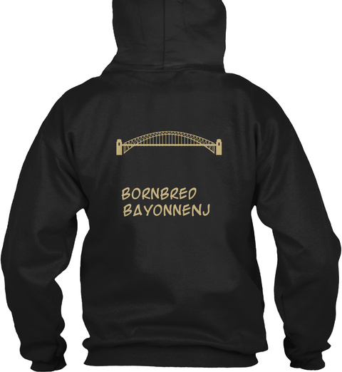 Born & Bred Bayonne Nj Black T-Shirt Back