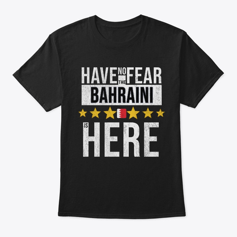 Have No Fear The Bahraini Is Here Black T-Shirt Front