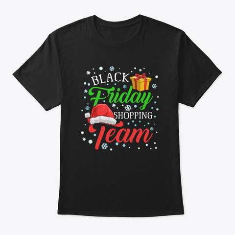 Black Friday Shopping Team Christmas Black T-Shirt Front