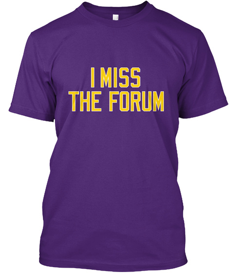 I Miss The Forum Purple T-Shirt Front