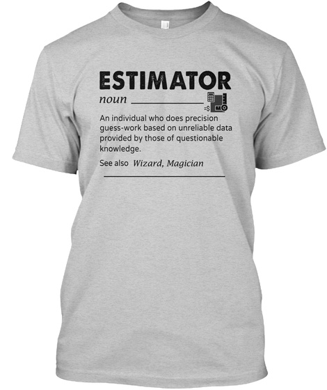 Awesome Estimator Light Steel T-Shirt Front