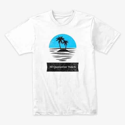 Logo Hi Quarantine Watch Design White T-Shirt Front