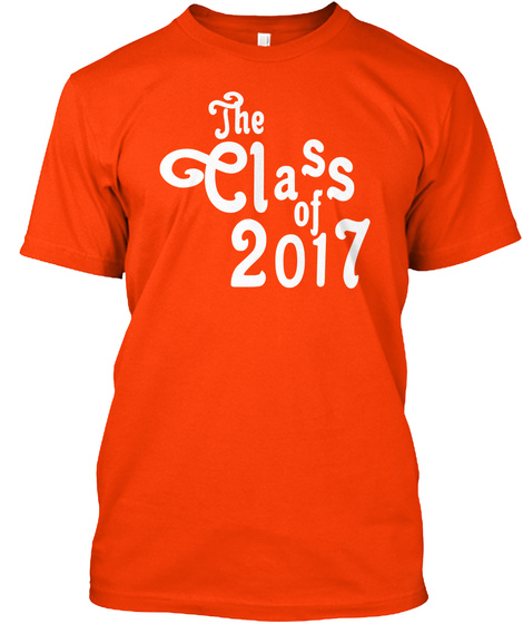 The Class Of 2017 (White Fonts) Orange T-Shirt Front