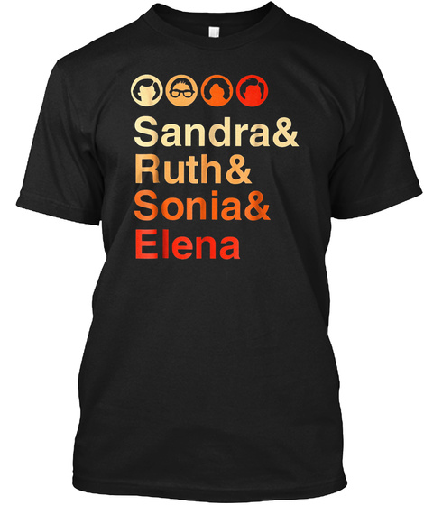 Ruth Elena Sonia Sandra Female Justices  Black T-Shirt Front